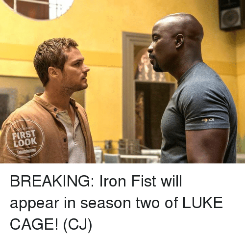 Memes, 🤖, and Luke Cage: tue  RST  LOOK BREAKING: Iron Fist will appear in season two of LUKE CAGE!  (CJ)