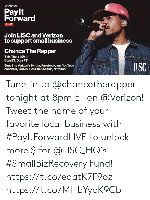 name of: Tune-in to @chancetherapper tonight at 8pm ET on @Verizon! Tweet the name of your favorite local business with #PayItForwardLIVE to unlock more $ for @LISC_HQ's #SmallBizRecovery Fund! https://t.co/eqatK7F9oz https://t.co/MHbYyoK9Cb
