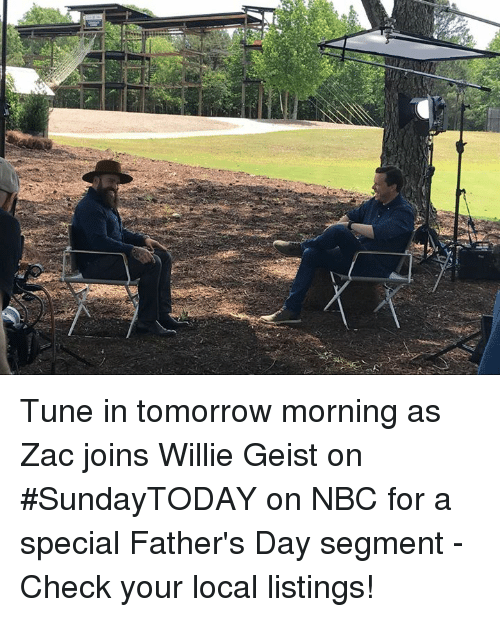 Fathers Day, Memes, and Tomorrow: Tune in tomorrow morning as Zac joins Willie Geist on #SundayTODAY on NBC for a special Father's Day segment - Check your local listings!