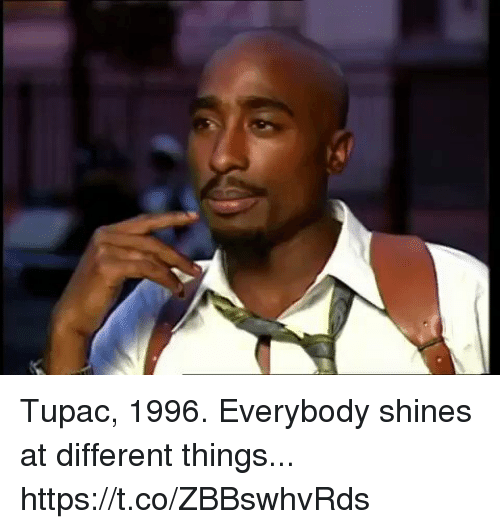 Tupac, Hood, and Different: Tupac, 1996.   Everybody shines at different things... https://t.co/ZBBswhvRds