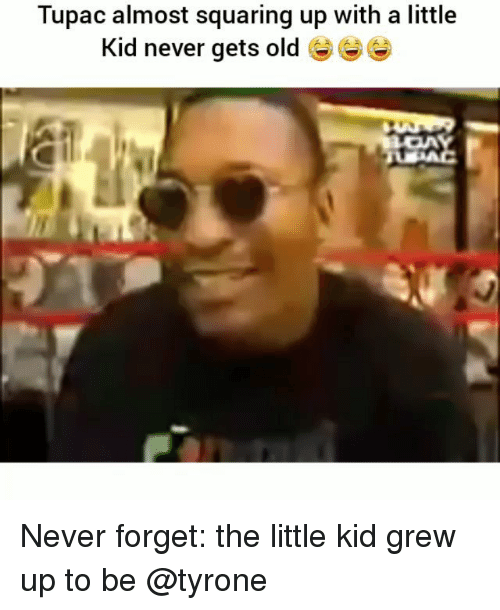 Funny, Tupac, and Old: Tupac almost squaring up with a little  kid never gets old Never forget: the little kid grew up to be @tyrone