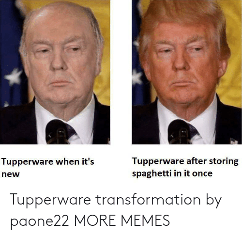 transformation: Tupperware transformation by paone22 MORE MEMES