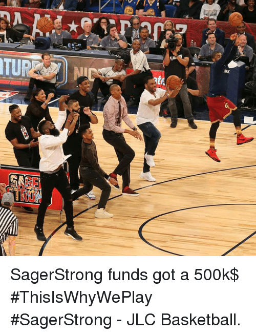 Basketball, Memes, and 🤖: TUR SagerStrong funds got a 500k$  #ThisIsWhyWePlay  #SagerStrong  - JLC Basketball.