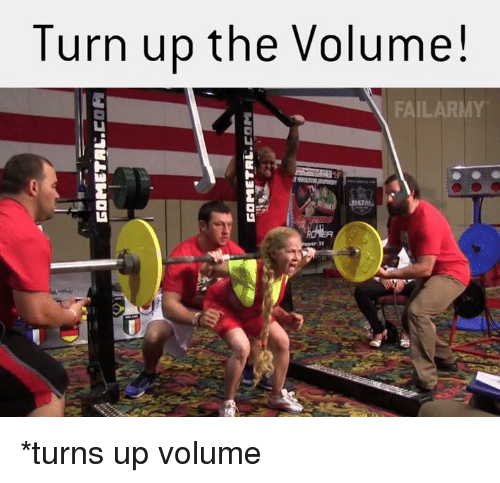 turn up the volume: Turn up the Volume!  FAIL ARMY *turns up volume