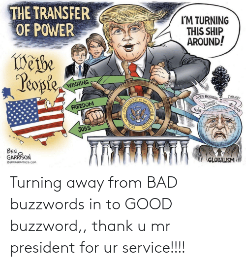 mr president: Turning away from BAD buzzwords in to GOOD buzzword,, thank u mr president for ur service!!!!