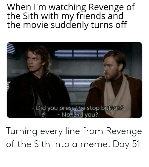Meme Day: Turning every line from Revenge of the Sith into a meme. Day 51