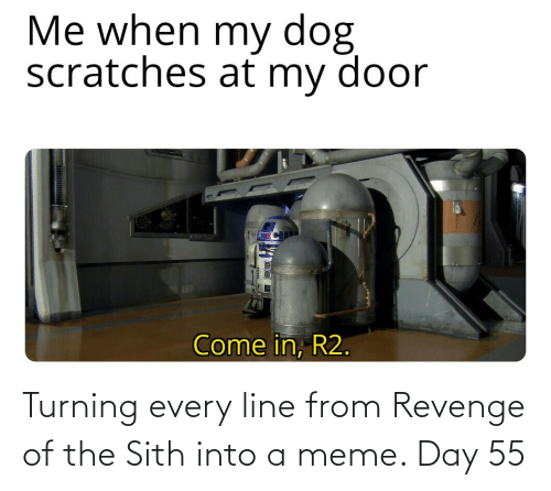 Meme Day: Turning every line from Revenge of the Sith into a meme. Day 55