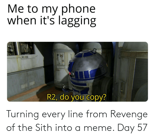 Meme Day: Turning every line from Revenge of the Sith into a meme. Day 57