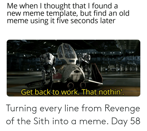 Meme Day: Turning every line from Revenge of the Sith into a meme. Day 58