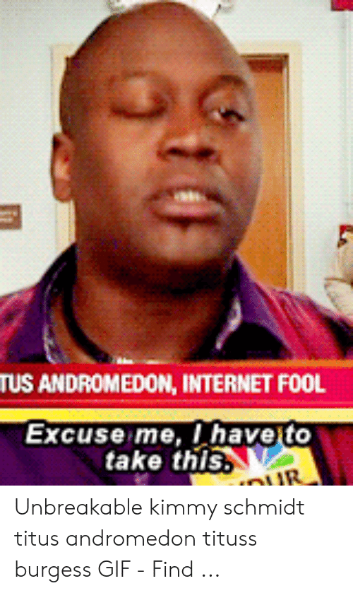 Titus Andromedon: TUS ANDROMEDON, INTERNET FOOL  Excuse me, Ihave to  take this R Unbreakable kimmy schmidt titus andromedon tituss burgess GIF - Find ...