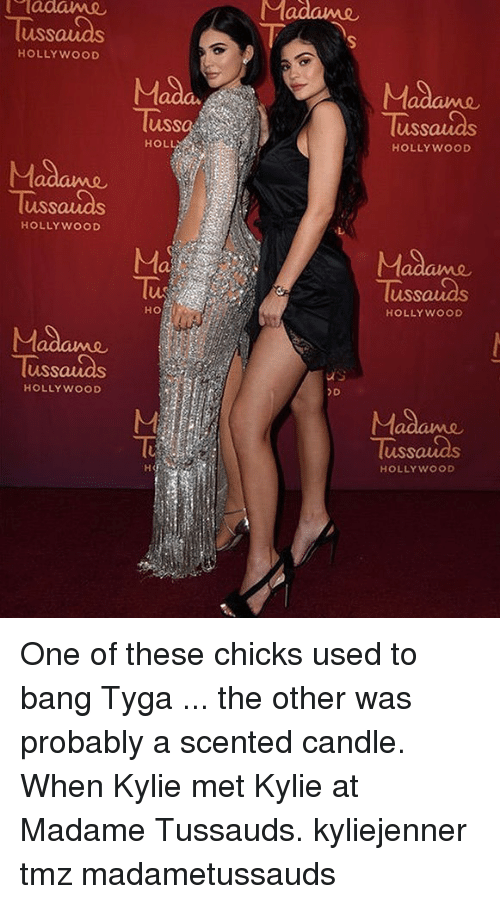 Memes, Tyga, and 🤖: Tussauids  uSS  HOLLYWOOD  Mada  Madame  Taussaids  uss  HOL  uSs  HOLLYWOOD  Madame  Tussauds  HOLLYWOOD  Tussauids  uSs  HOLLYWOOD  Tussauids  uSS  HOLLYWOOD  is  To  Tussaids  HOLLYWOOD One of these chicks used to bang Tyga ... the other was probably a scented candle. When Kylie met Kylie at Madame Tussauds. kyliejenner tmz madametussauds