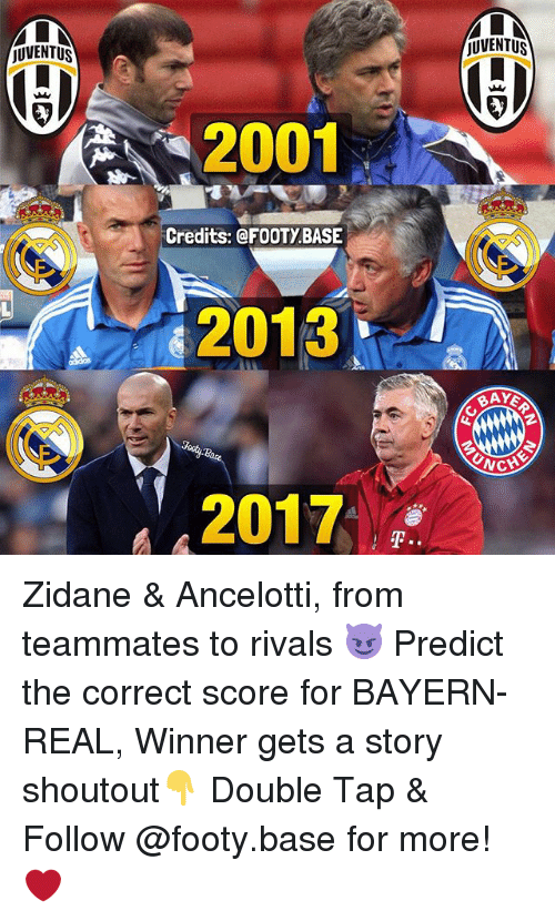 Memes, Uno, and Rivals: TUVENTUS  2001  Credits: @FOOTY BASE  2013  2017  UVENTUS  RAYE  UNO Zidane & Ancelotti, from teammates to rivals 😈 Predict the correct score for BAYERN-REAL, Winner gets a story shoutout👇 Double Tap & Follow @footy.base for more! ❤️