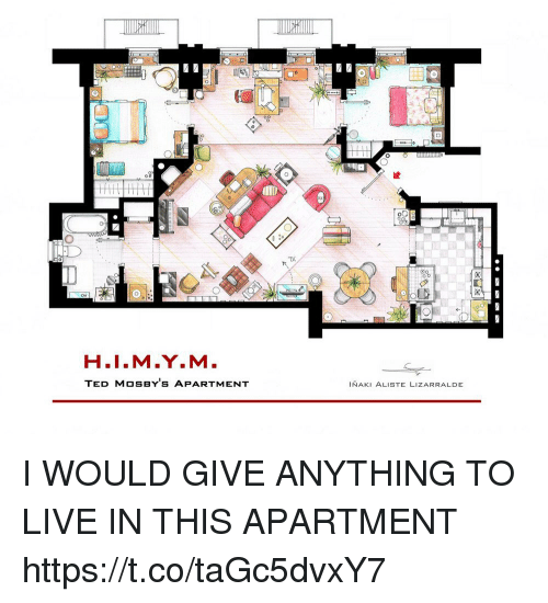 Memes, Ted, and Live: TV.  H.I.M.Y.M.  TED MOSBYS APARTMENT  INAKI ALISTE LIZARRALDE I WOULD GIVE ANYTHING TO LIVE IN THIS APARTMENT https://t.co/taGc5dvxY7