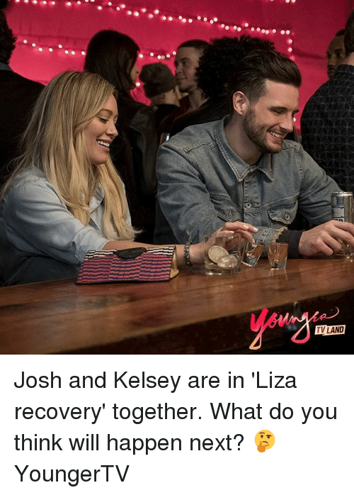 tv land: TV LAND Josh and Kelsey are in 'Liza recovery' together. What do you think will happen next? 🤔 YoungerTV