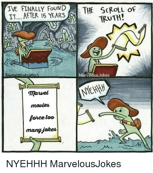 Memes, Jokes, and Truth: TVE FINALLY FoUND THE SCROLL of  IT.. AFTER 15 YEARS  TRUTH!  Marvelbus Jokes  Mauel  mowies  orcetoo  manyjokes  2i NYEHHH MarvelousJokes