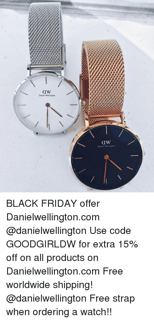 Daniel Wellington Watch Black Friday Extravaganza This is my second Black Friday post this week, and I have saved the best until last my friends! I have a fantastic offer for you all from Daniel Wellington.