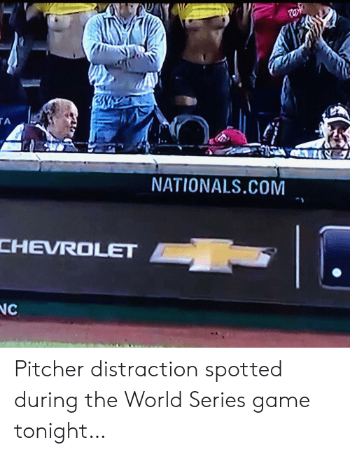 World Series: tw  TA  NATIONALS.COM  CHEVROLET  NC Pitcher distraction spotted during the World Series game tonight…