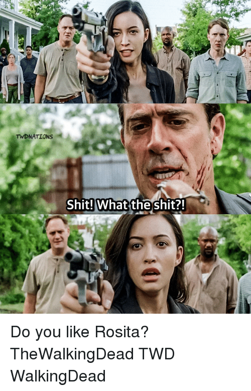 What The Shit: TWD NATIONS  Shit! What the shit?! Do you like Rosita? TheWalkingDead TWD WalkingDead