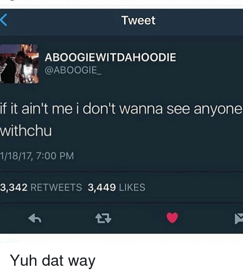 A Boogie Wit Da Hoodie Quotes: Tweet ABOOGIEWITDA HOODIE BOOGIE If It Ain't Me I Don't