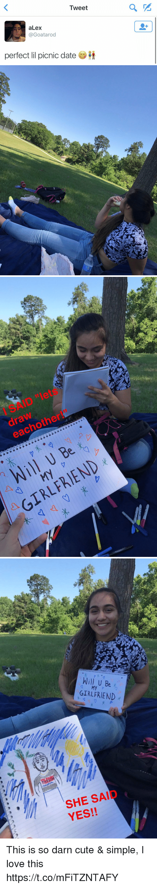 Cute, Love, and Date: Tweet  aLex  Goatarod  perfect lil picnic date  O   other  each GIRLFRIEND   Will U Be  GIRLFRIEND  SHE SAID  YES This is so darn cute & simple, I love this https://t.co/mFiTZNTAFY