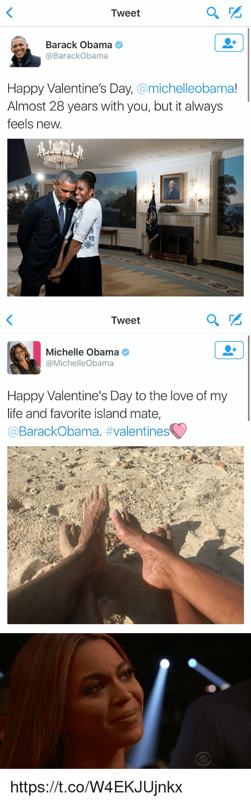 happy valentine day: Tweet  Barack Obama  @Barack Obama  Happy Valentine's Day.  a michelleobama!  Almost 28 years with you, but it always  feels new   Tweet  Michelle Obama  Michelle Obama  Happy Valentine's Day to the love of my  life and favorite island mate  BarackObama  valentines   C) https://t.co/W4EKJUjnkx