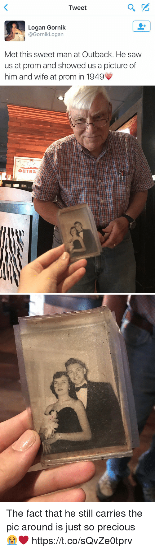 Precious, Saw, and Outback: Tweet  Logan Gornik  @Gornik Logan  Met this sweet man at Outback. He saw  us at prom and showed us a picture of  him and wife at prom in 1949   OuTBA The fact that he still carries the pic around is just so precious 😭❤️ https://t.co/sQvZe0tprv