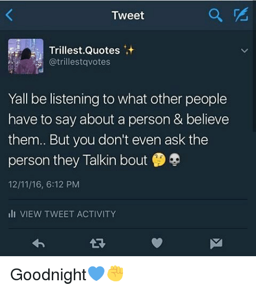 Tweet Trillest Quotes It Yall Be Listening To What Other