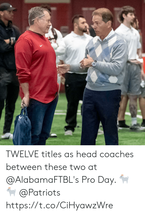 coaches: TWELVE titles as head coaches between these two at @AlabamaFTBL's Pro Day. 🐐🐐 @Patriots https://t.co/CiHyawzWre