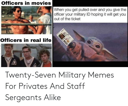 Military Memes: Twenty-Seven Military Memes For Privates And Staff Sergeants Alike