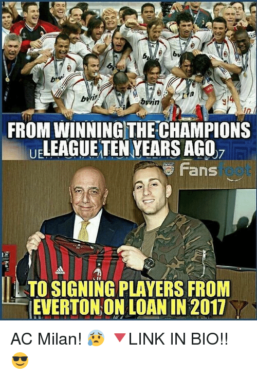 Everton, Memes, and Twins: twin  FROM WINNING THE CHAMPIONS  LEAGUETEN YEARS AGO  Fans  TO SIGNING PLAYERS FROM  EVERTON ON LOAN IN 2011 AC Milan! 😰 🔻LINK IN BIO!! 😎