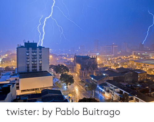 Twister: twister:  by  Pablo Buitrago
