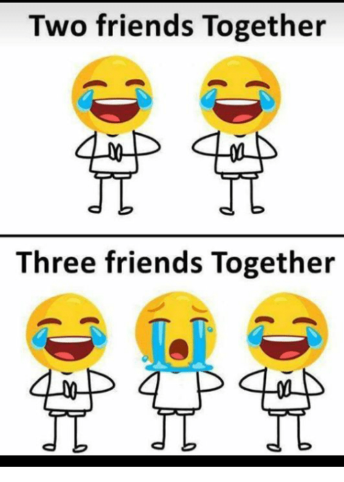 Friends, Memes, and 🤖: Two friends Together  d  Three friends Together