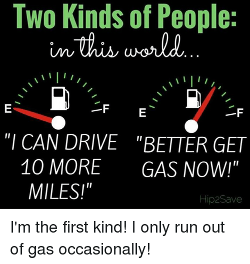two kinds of people f i can drive better get 10 more gas now miles hip2save i 39 m the first. Black Bedroom Furniture Sets. Home Design Ideas