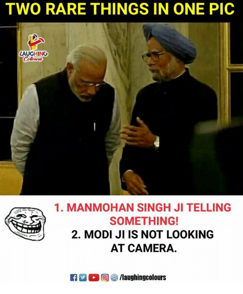 Camera, Indianpeoplefacebook, and Looking: TWO RARE THINGS IN ONE PIC  AUGHING  1. MANMOHAN SINGH JI TELLING  SOMETHING!  2. MODI JI IS NOT LOOKING  AT CAMERA  ■  回參/laughingcolours