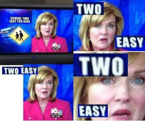 easy easy: TWO  SCHOOL TWO  EASY FOR KIDS  EASY  TWO  TWO EASY  EASY  6 5:48