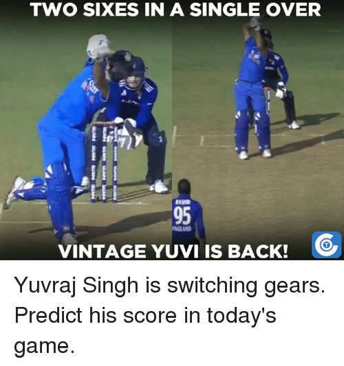 Memes, 🤖, and Gears: TWO SIXES IN A SINGLE OVER  LASID  VINTAGE YUVI IS BACK! Yuvraj Singh is switching gears. Predict his score in today's game.