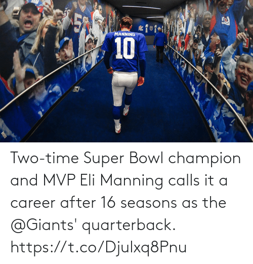 Eli Manning: Two-time Super Bowl champion and MVP Eli Manning calls it a career after 16 seasons as the @Giants' quarterback. https://t.co/Djulxq8Pnu
