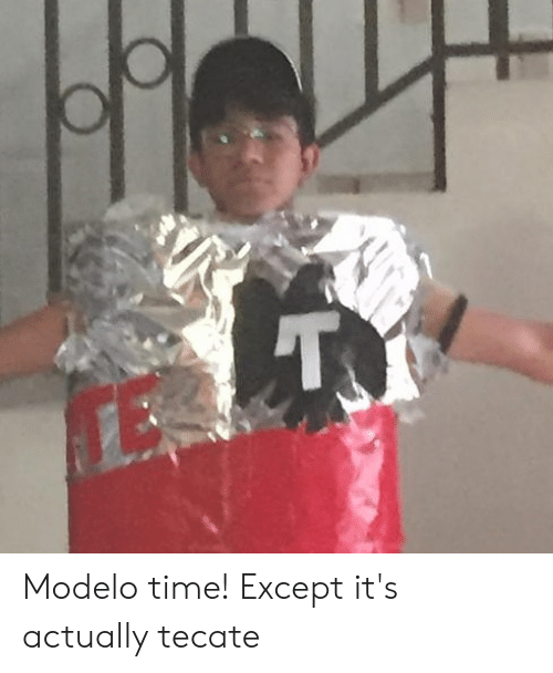 tecate: TY Modelo time! Except it's actually tecate