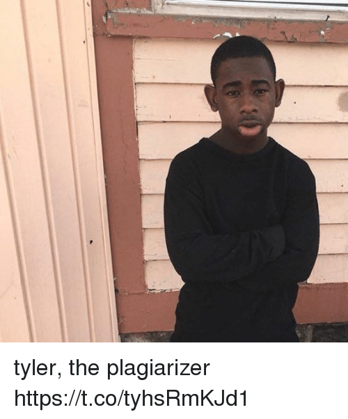 Hood, Tyler, and The: tyler, the plagiarizer https://t.co/tyhsRmKJd1