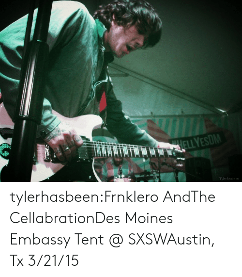 embassy: Tylerhasbeen tylerhasbeen:FrnkIero AndThe CellabrationDes Moines Embassy Tent @ SXSWAustin, Tx 3/21/15