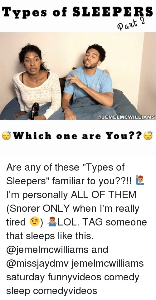 "Memes, Tag Someone, and Comedy: Types of SLEEPERS  @JEMEL MCWILLIAMS  Which one are You Are any of these ""Types of Sleepers"" familiar to you??!! 🙋🏽‍♂️ I'm personally ALL OF THEM (Snorer ONLY when I'm really tired 😉) 🤷🏽‍♂️LOL. TAG someone that sleeps like this. @jemelmcwilliams and @missjaydmv jemelmcwilliams saturday funnyvideos comedy sleep comedyvideos"
