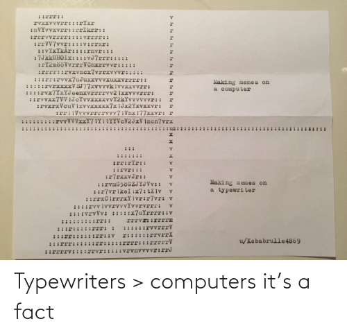 Computers: Typewriters > computers it's a fact