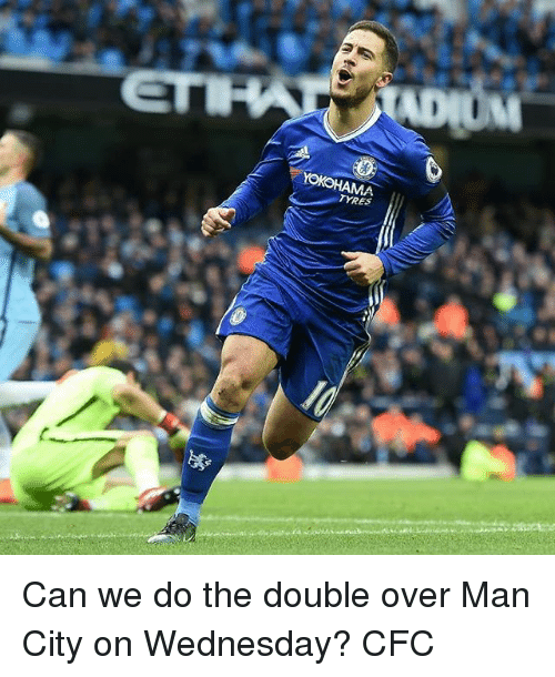 Overly Manly: TYRES Can we do the double over Man City on Wednesday? CFC