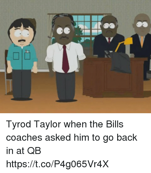 Nfl, Tyrod Taylor, and Back: Tyrod Taylor when the Bills coaches asked him to go back in at QB https://t.co/P4g065Vr4X