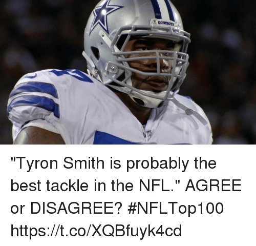 """Memes, Nfl, and Best: """"Tyron Smith is probably the best tackle in the NFL.""""   AGREE or DISAGREE? #NFLTop100 https://t.co/XQBfuyk4cd"""