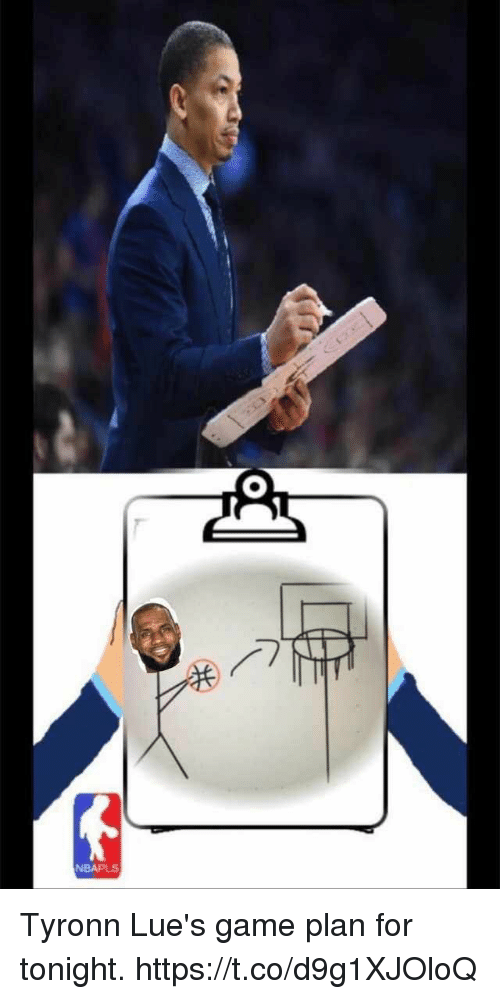 Memes, Game, and 🤖: Tyronn Lue's game plan for tonight. https://t.co/d9g1XJOloQ