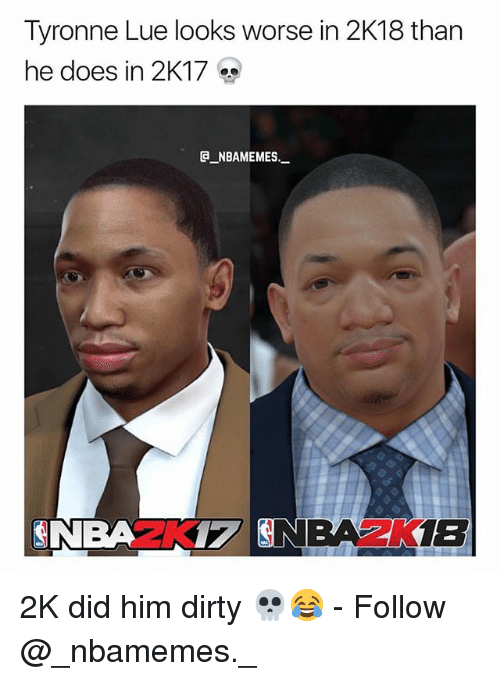 Memes, Dirty, and 🤖: Tyronne Lue looks worse in 2K18 than  he does in 2K17  a NBAMEMES._-  NBAM7 2K did him dirty 💀😂 - Follow @_nbamemes._
