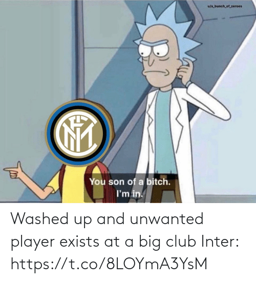 A Bunch Of: u/a bunch_of_zeroes  You son of a bitch.  I'm in. Washed up and unwanted player exists at a big club  Inter: https://t.co/8LOYmA3YsM