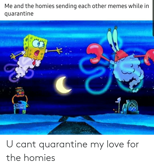 my love: U cant quarantine my love for the homies