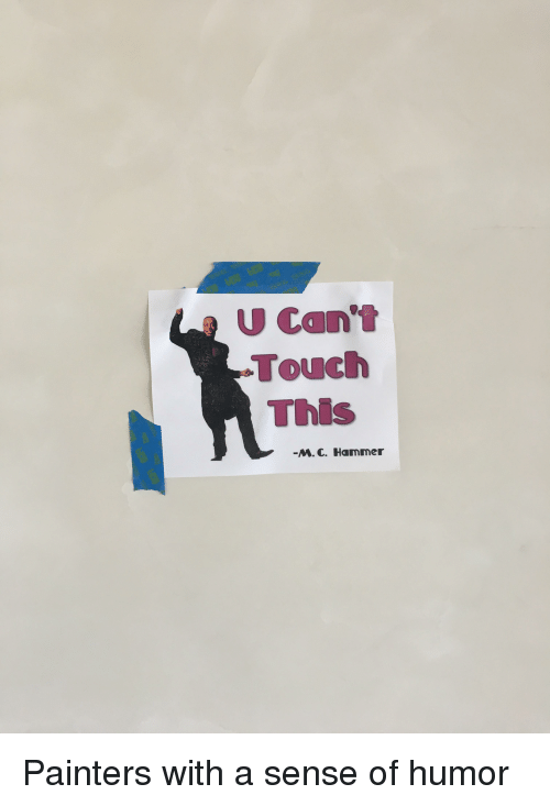 Funny, Touch, and Hammer: U Can't  Touch  This  -m. C. Hammer